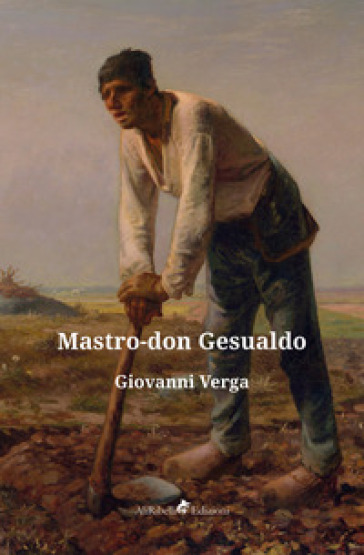 Mastro don Gesualdo - Giovanni Verga |