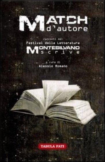 Match d'autore. Racconti dal festival «Montesilvano Scrive» - A. Romano   Ericsfund.org
