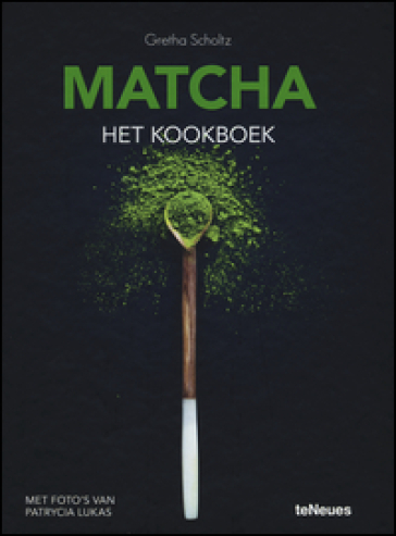 Matcha, the cookbook. Ediz. a colori