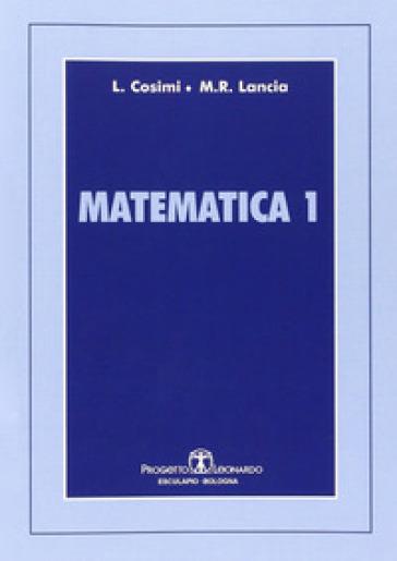 Matematica 1-Matematica 2 - Luigina Cosimi |