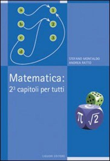 Matematica: 2³ capitoli per tutti - Stefano Montaldo |