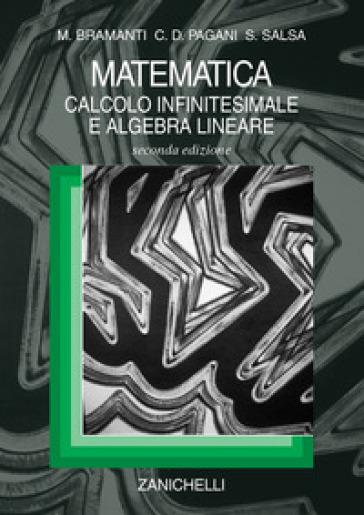 Matematica. Calcolo infinitesimale e algebra lineare - Marco Bramanti |