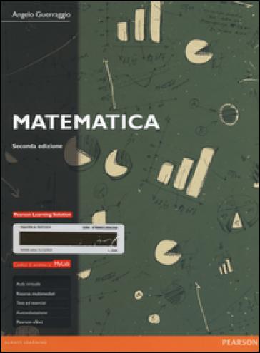 Matematica. Ediz. Mylab. Con aggiornamento online - Angelo Guerraggio | Thecosgala.com