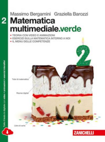 Matematica multimediale.verde. Per le Scuole superiori. Con espansione online. 2. - Massimo Bergamini  