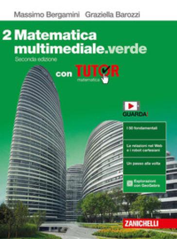 Matematica multimediale.verde. Con Tutor. Per le Scuole superiori. Con e-book. Con espansione online. 2. - Massimo Bergamini | Kritjur.org