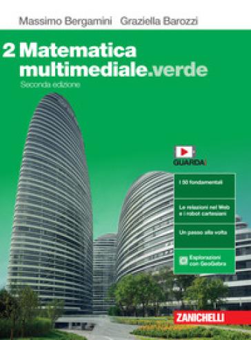 Matematica multimediale.verde. Per le Scuole superiori. Con e-book. Con espansione online. 2. - Massimo Bergamini |