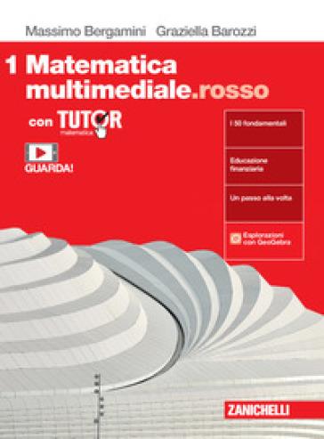 Matematica multimediale.rosso. Con Tutor. Per le Scuole superiori. Con e-book. Con espansione online. 1. - Massimo Bergamini |