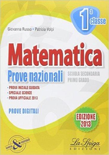 Matematica. Prove nazionali. Per la 1ª classe della Scuola media - Giovanna Russo  