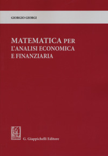 Matematica per l'analisi economica e finanziaria - Giorgio Giorgi | Thecosgala.com