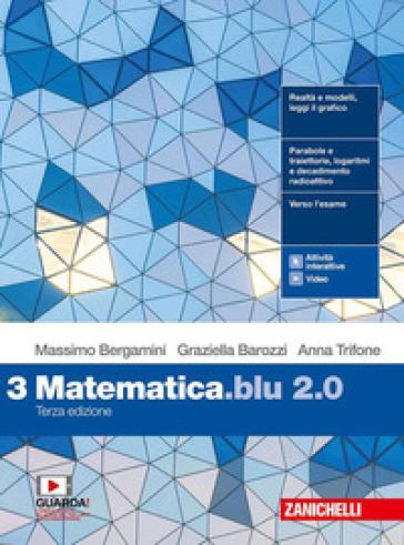 Matematica blu 2.0. Per le Scuole superiori. Con e-book. Con espansione online. 3. - Massimo Bergamini  