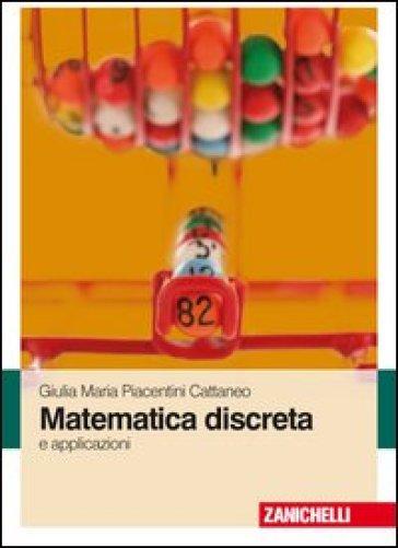 Matematica discreta e applicazioni - Giulia M. Piacentini Cattaneo   Thecosgala.com