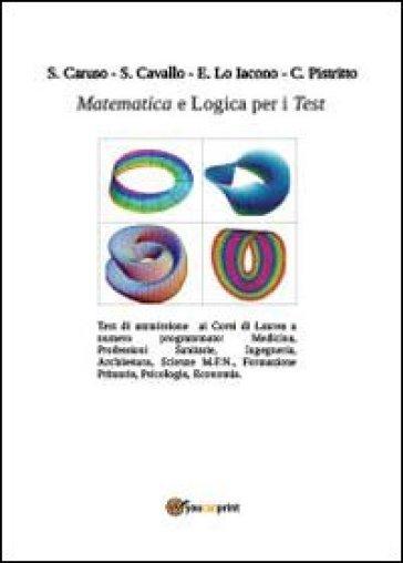 Matematica e logica per i test - Chiara Pistritto  