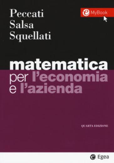 Matematica per l'economia e l'azienda. Con Contenuto digitale per accesso on line - Lorenzo Peccati | Thecosgala.com