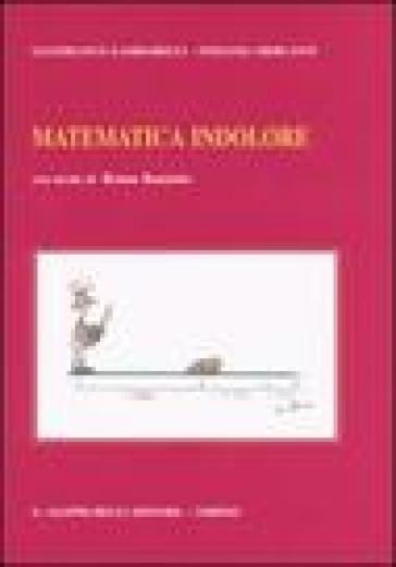 Matematica indolore. Per applicazioni economiche, politiche, sociali, manageriali - Gianfranco Gambarelli | Ericsfund.org