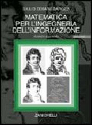 Matematica per l'ingegneria dell'informazione. Con CD-ROM - Giulio Cesare Barozzi  