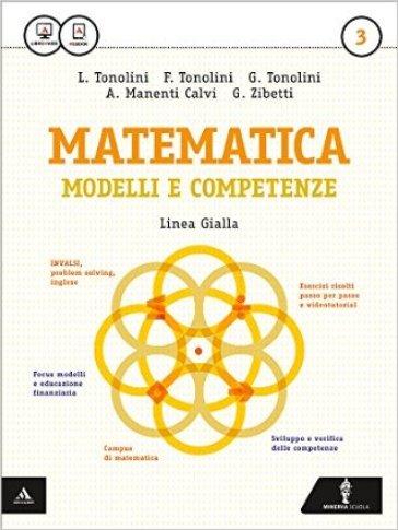 Matematica modelli e competenze. Ediz. gialla. Per gli Ist. professionali. Con e-book. Con espansione online. 3. - Franco Tonolini |