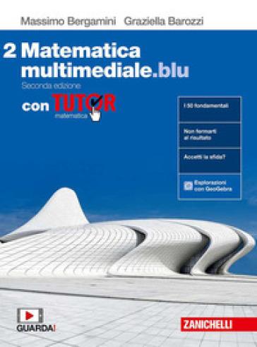 Matematica multimediale.blu. Con Tutor. Per le Scuole superiori. Con espansione online. 2. - Massimo Bergamini | Rochesterscifianimecon.com