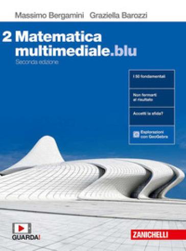 Matematica multimediale.blu. Per le Scuole superiori. Con espansione online. 2. - Massimo Bergamini | Rochesterscifianimecon.com