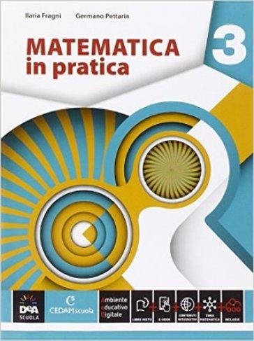 Matematica in pratica. Per le Scuole superiori. Con e-book. Con espansione online. 3.