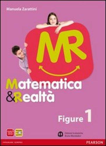 Matematica e realtà. Figure. Per la Scuola media. Con espansione online. 1. - Zarattini |