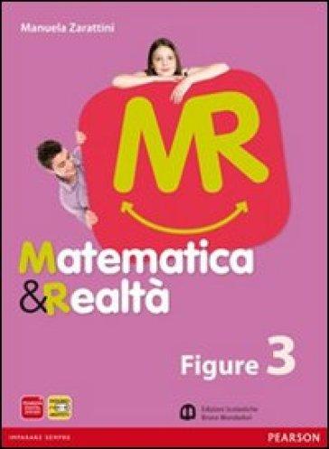 Matematica e realtà. Figure. Per la Scuola media. Con espansione online. 3. - Zarattini  
