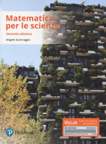 Matematica per le scienze. Ediz. mylab. Con Contenuto digitale per download e accesso on line - Angelo Guerraggio |