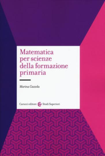 Matematica per scienze della formazione primaria - Marina Cazzola   Thecosgala.com