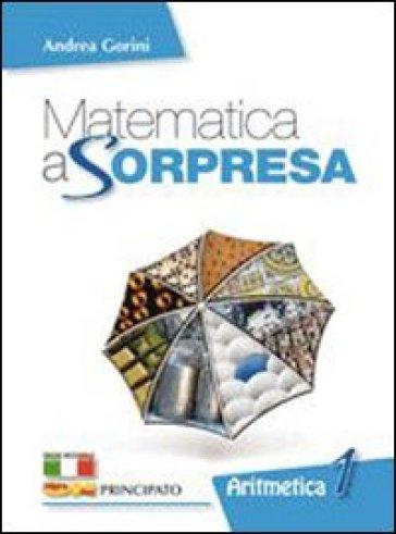 Matematica a sorpresa. Per la Scuola media. Con DVD-ROM. Con espansione online. 3: Algebra. Geometria. Matematica al traguardo - Andrea Gorini  