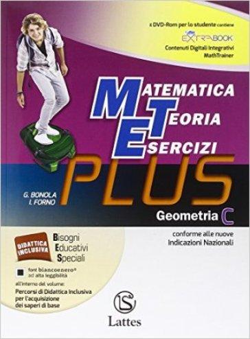 Matematica teoria esercizi. Plus. Per la Scuola media. Con DVD. Con e-book. Con espansione online. 3: Geometria - G. Bonola |