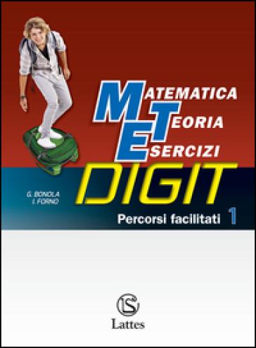 Matematica teoria esercizi digit. Percorsi facilitati. Con e-book. Con espansione online. Per la Scuola media. 1. - Gabriella Bonola |