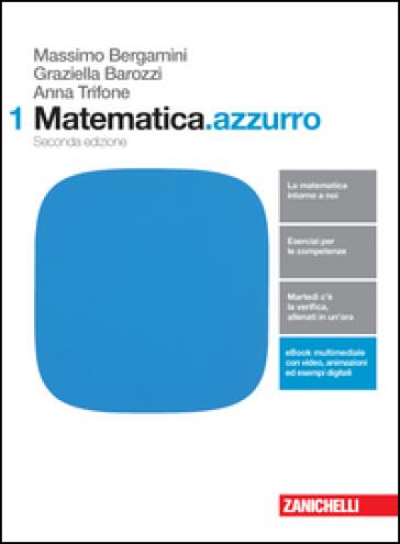Matematica.azzurro. Per le Scuole superiori. Con e-book. Con espansione online - Massimo Bergamini | Rochesterscifianimecon.com