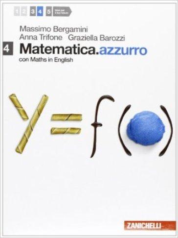Matematica.azzurro. Con maths in english. Per le Scuole superiori. Con espansione online. 4: Moduli N, O, Pi greco, Alfa - Massimo Bergamini |