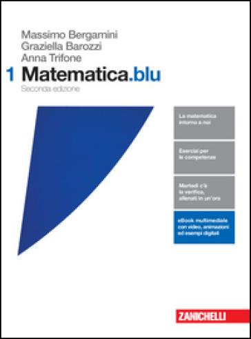 Matematica.blu. Per le Scuole superiori. Con e-book. Con espansione online. 1. - Massimo Bergamini pdf epub