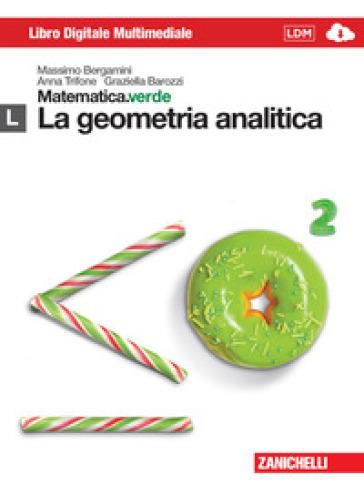 Matematica.verde. Con Maths in english. Modulo L.verde. La geometria analitica. Per le Scuole superiori. Con e-book. Con espansione online - Massimo Bergamini   Ericsfund.org