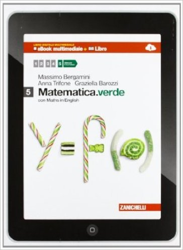 Matematica.verde. Con Maths in english. Per le Scuole superiori. Con e-book. Con espansione online. 5.