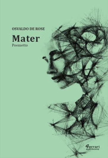 Mater - Osvaldo De Rose |