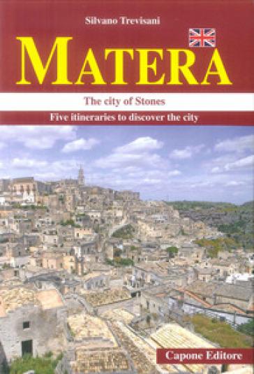 Matera. La città dei «sassi» in cinque itinerari. Ediz. inglese - Silvano Trevisani |