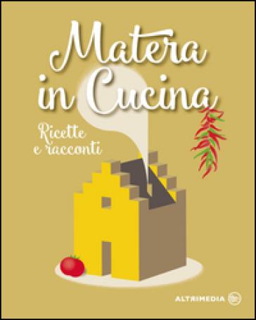Matera in cucina. Ricette e racconti - Francesco Marano |