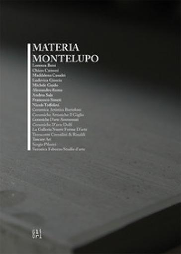 Materia Montelupo. Ediz. italiana e inglese - M. Zauli |