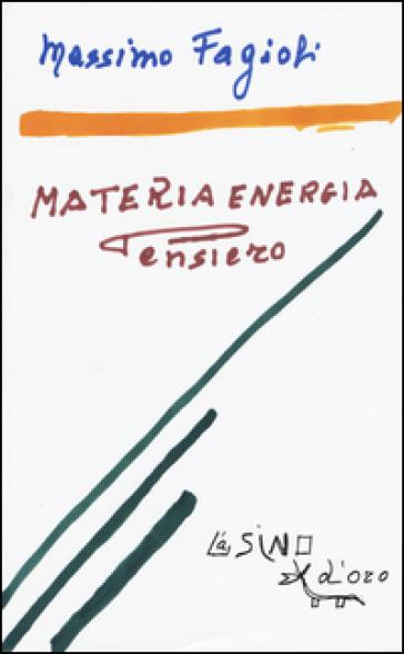 Materia energia pensiero. Lezioni 2011 - Massimo Fagioli  