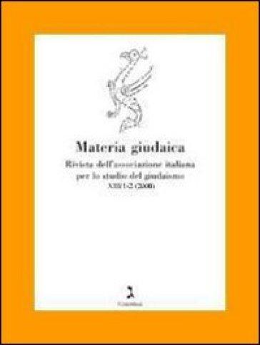 Materia giudaica. Rivista dell'Associazione italiana per lo studio delgiudaismo (2008) vol. 1-2