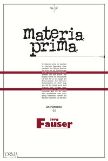 Materia prima - Jorg Fauser |