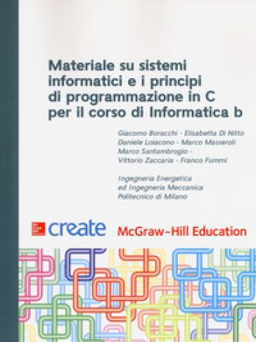 Materiale su sistemi informatici e i principi di programmazione in C per il corso di Informatica B -  pdf epub