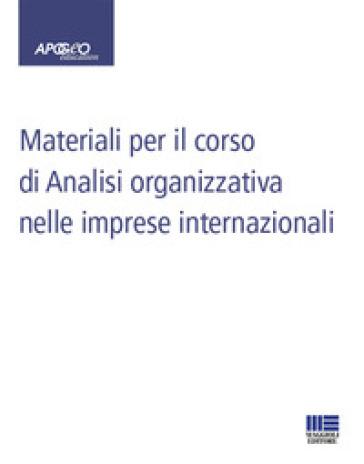 Materiali per il corso di analisi organizzativa nelle imprese internazionali