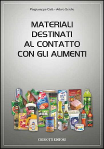 Materiali destinati al contatto con gli alimenti - Piergiuseppe Calà |