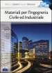 Materiali per l ingegneria civile ed industriale. Con e-book