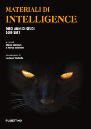 Materiali di intelligence. Dieci anni di studi 2007-2017 - M. Caligiuri | Kritjur.org