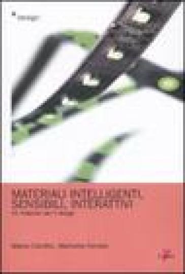 Materiali intelligenti, sensibili, interattivi. Materiali per il design. 2. - Marinella Ferrara |
