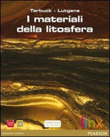 Materiali della litosfera. Per le Scuole superiori. Con espansione online - Tarbuck pdf epub