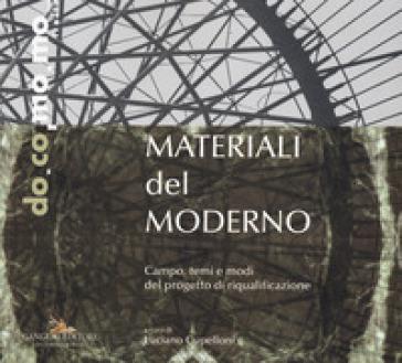 Materiali del moderno. Campo, temi e modi del progetto di riqualificazione. Ediz. illustrata - L. Cupelloni |